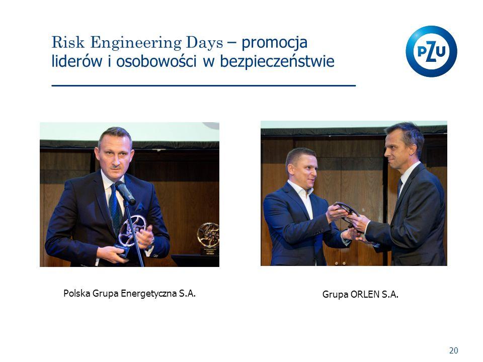 Risk Engineering Days – promocja liderów i osobowości w bezpieczeństwie 20 Polska Grupa Energetyczna S.A. Grupa ORLEN S.A.