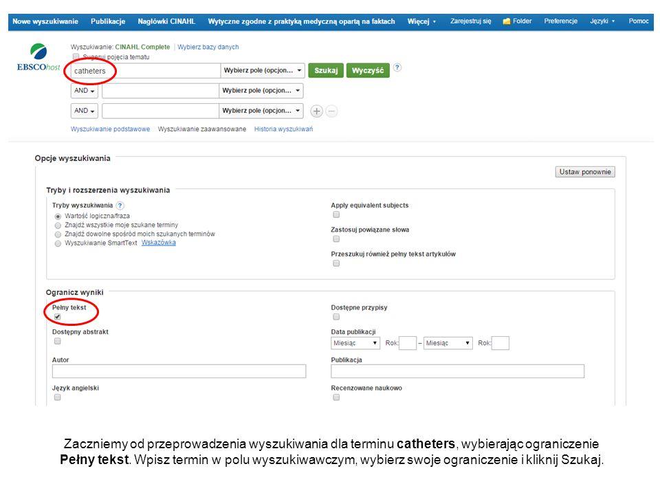 Zaczniemy od przeprowadzenia wyszukiwania dla terminu catheters, wybierając ograniczenie Pełny tekst.