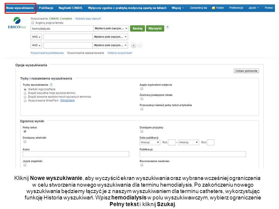 Kliknij Nowe wyszukiwanie, aby wyczyścić ekran wyszukiwania oraz wybrane wcześniej ograniczenia w celu stworzenia nowego wyszukiwania dla terminu hemodialysis.