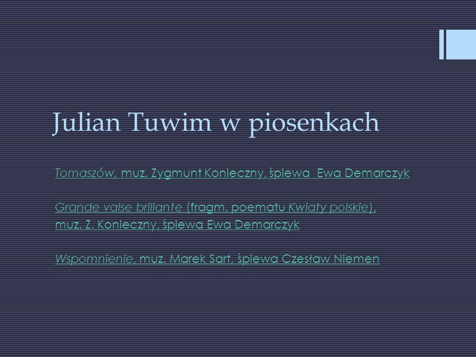 Julian Tuwim w piosenkach Tomaszów, muz.