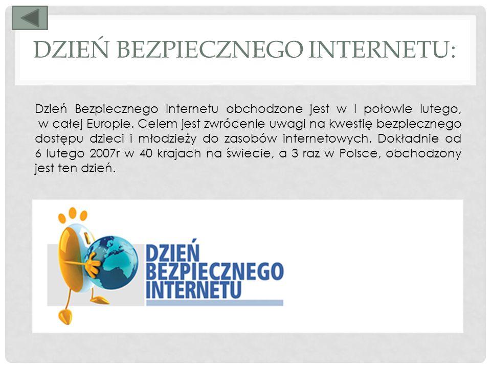 DZIEŃ BEZPIECZNEGO INTERNETU: Dzień Bezpiecznego Internetu obchodzone jest w I połowie lutego, w całej Europie.