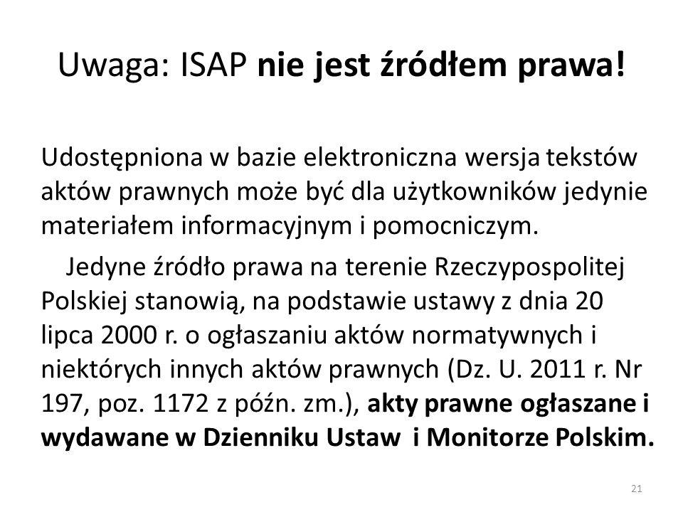 Uwaga: ISAP nie jest źródłem prawa! Udostępniona w bazie elektroniczna wersja tekstów aktów prawnych może być dla użytkowników jedynie materiałem info