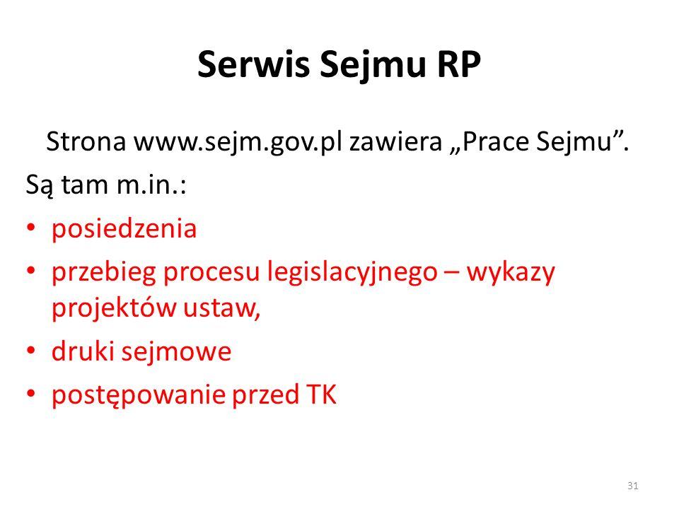 """Serwis Sejmu RP Strona www.sejm.gov.pl zawiera """"Prace Sejmu"""". Są tam m.in.: posiedzenia przebieg procesu legislacyjnego – wykazy projektów ustaw, druk"""