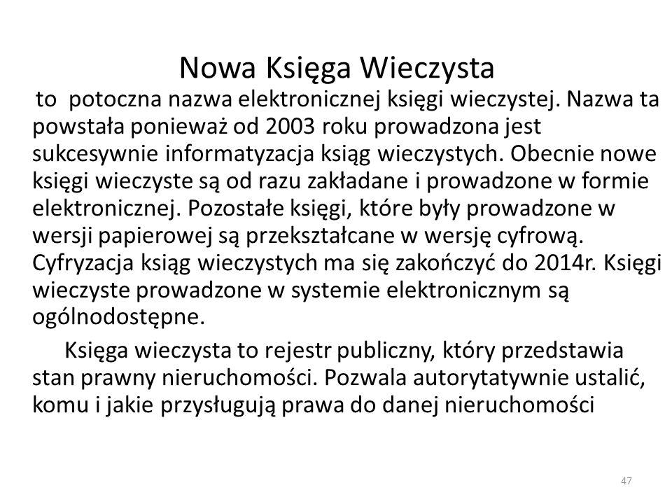 Nowa Księga Wieczysta to potoczna nazwa elektronicznej księgi wieczystej. Nazwa ta powstała ponieważ od 2003 roku prowadzona jest sukcesywnie informat