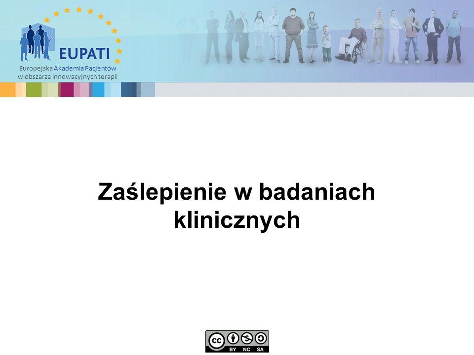 Europejska Akademia Pacjentów w obszarze innowacyjnych terapii Zaślepienie w badaniach klinicznych