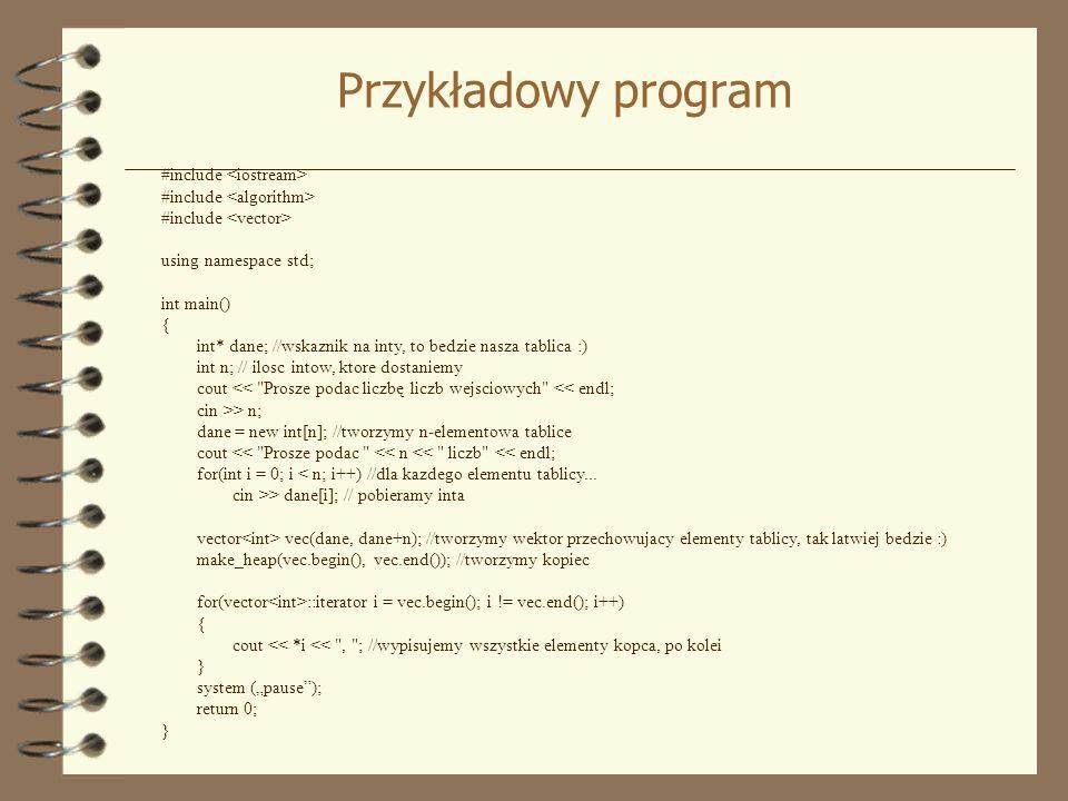 Przykładowy program #include #include #include using namespace std; int main() { int* dane; //wskaznik na inty, to bedzie nasza tablica :) int n; // i