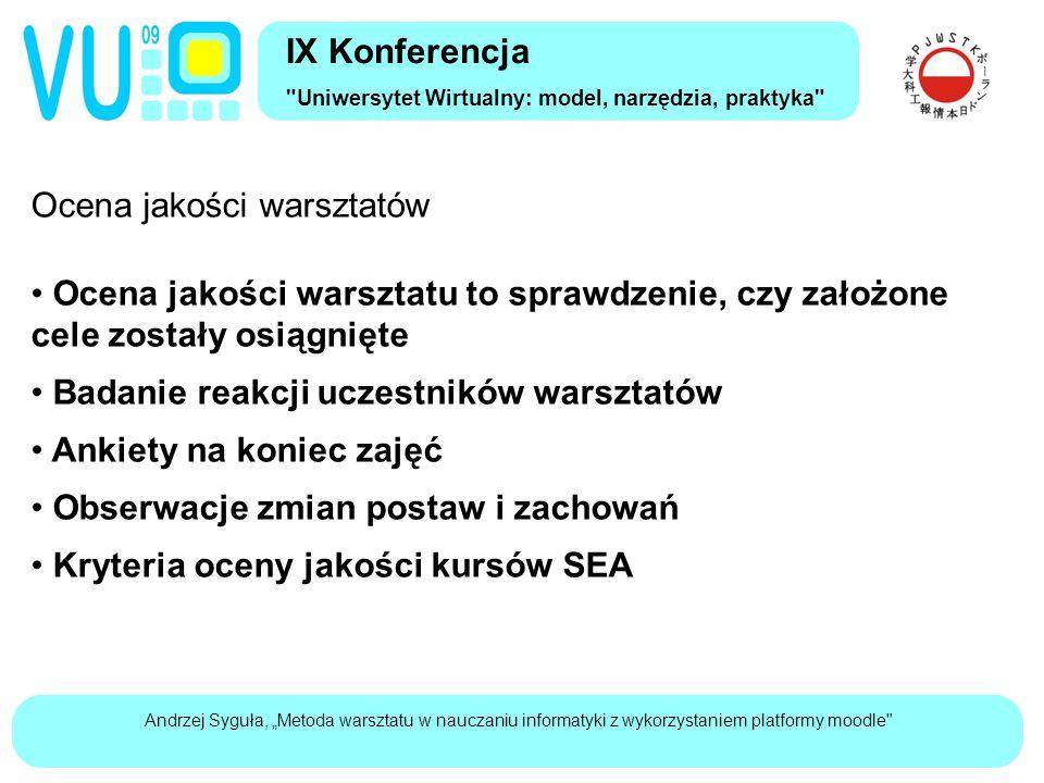 """Andrzej Syguła, """"Metoda warsztatu w nauczaniu informatyki z wykorzystaniem platformy moodle IX Konferencja Uniwersytet Wirtualny: model, narzędzia, praktyka Założone cele warsztatów"""