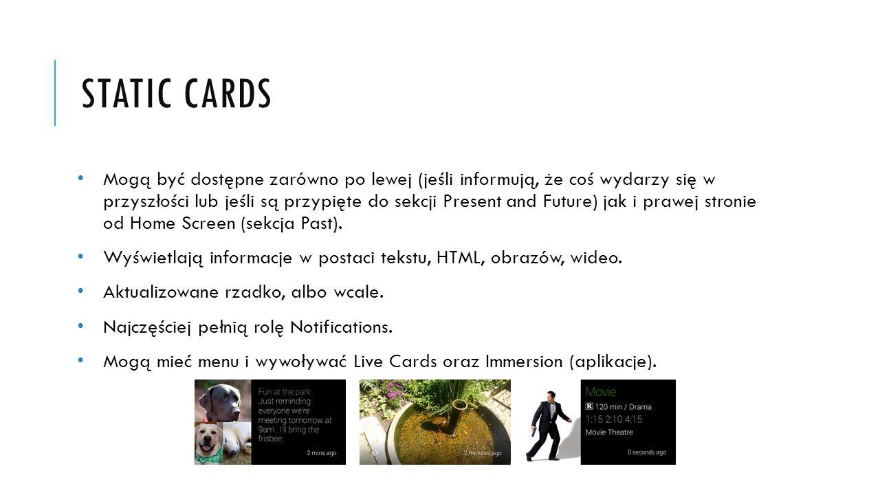STATIC CARDS Mogą być dostępne zarówno po lewej (jeśli informują, że coś wydarzy się w przyszłości lub jeśli są przypięte do sekcji Present and Future