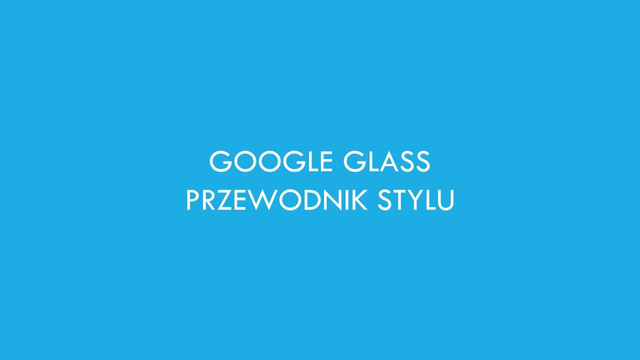 GOOGLE GLASS PRZEWODNIK STYLU