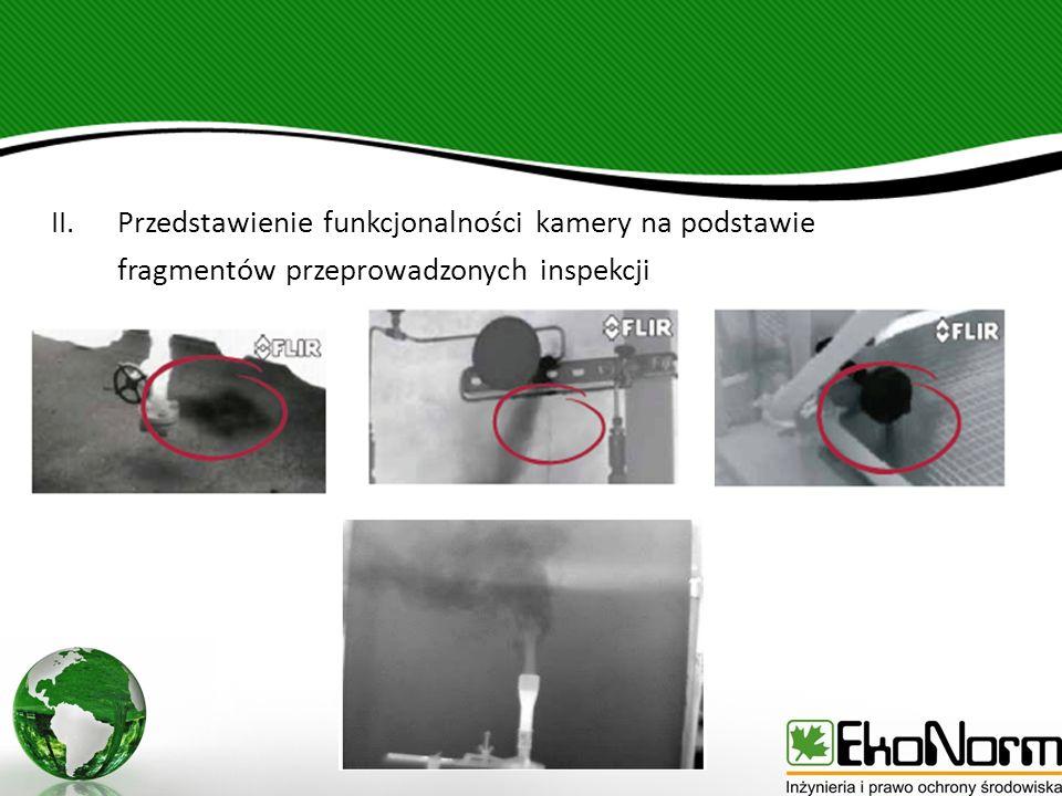 II.Przedstawienie funkcjonalności kamery na podstawie fragmentów przeprowadzonych inspekcji