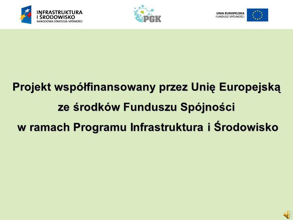 Projekt współfinansowany przez Unię Europejską ze środków Funduszu Spójności w ramach Programu Infrastruktura i Środowisko w ramach Programu Infrastruktura i Środowisko