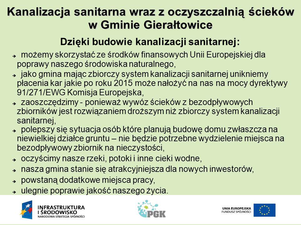 Dzięki budowie kanalizacji sanitarnej:  możemy skorzystać ze środków finansowych Unii Europejskiej dla poprawy naszego środowiska naturalnego, Kanali