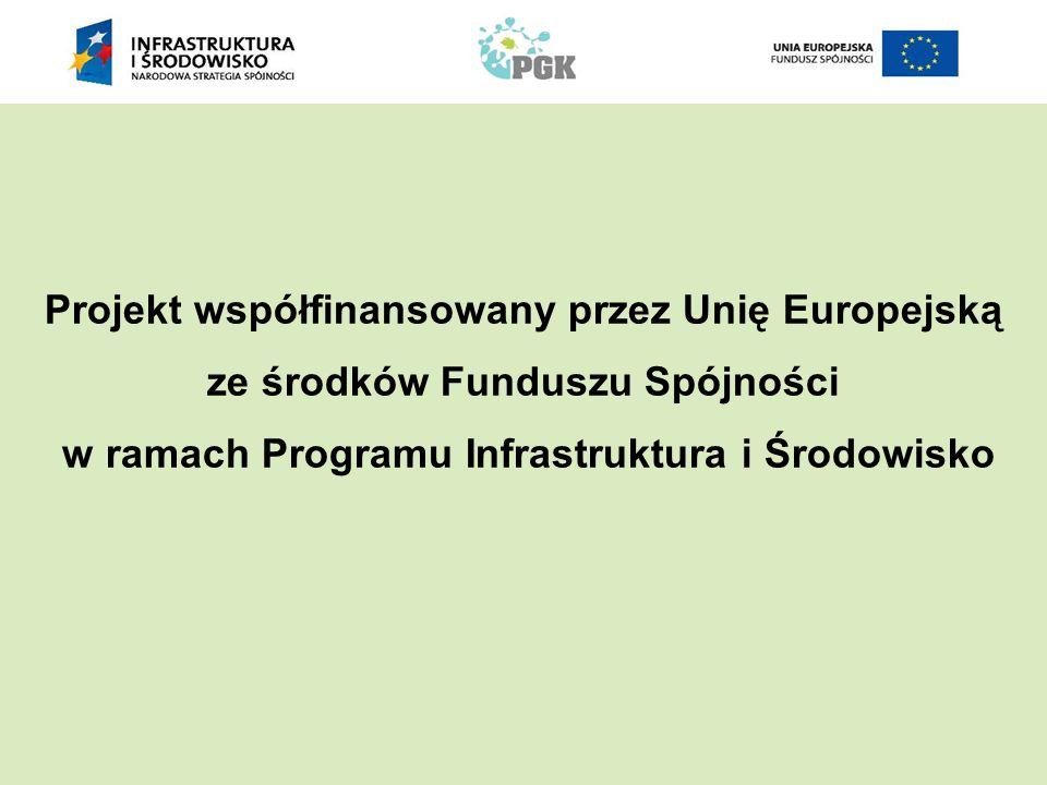 Projekt współfinansowany przez Unię Europejską ze środków Funduszu Spójności w ramach Programu Infrastruktura i Środowisko