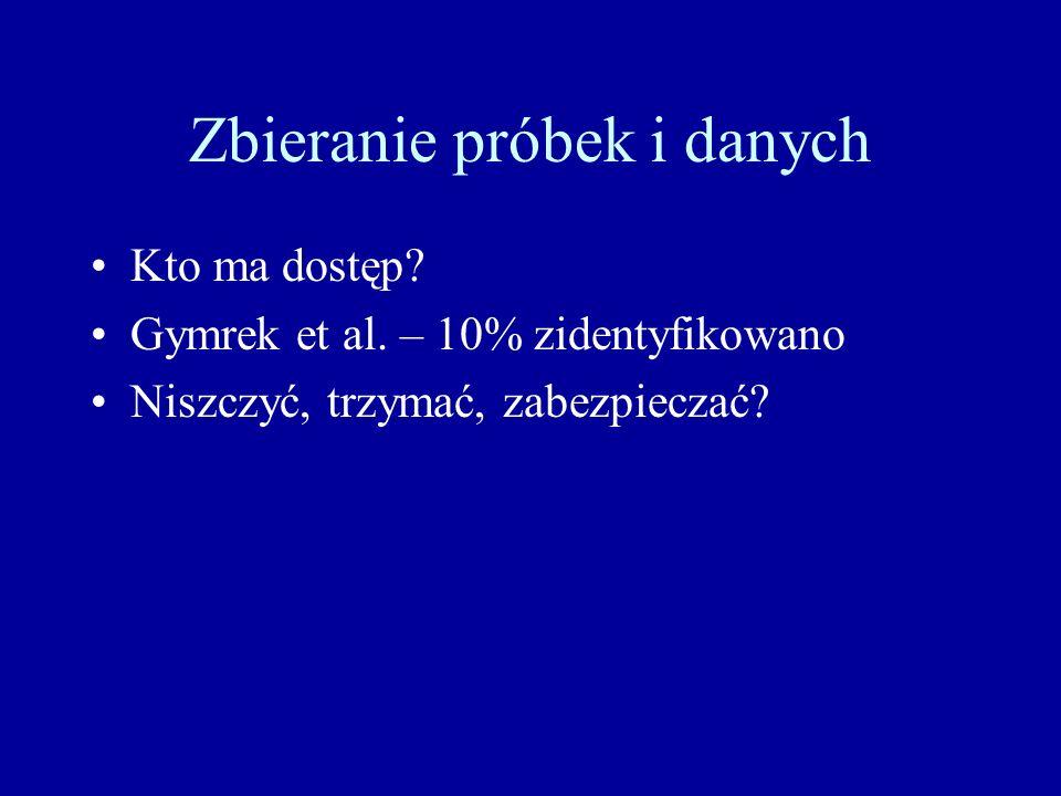 Zbieranie próbek i danych Kto ma dostęp? Gymrek et al. – 10% zidentyfikowano Niszczyć, trzymać, zabezpieczać?