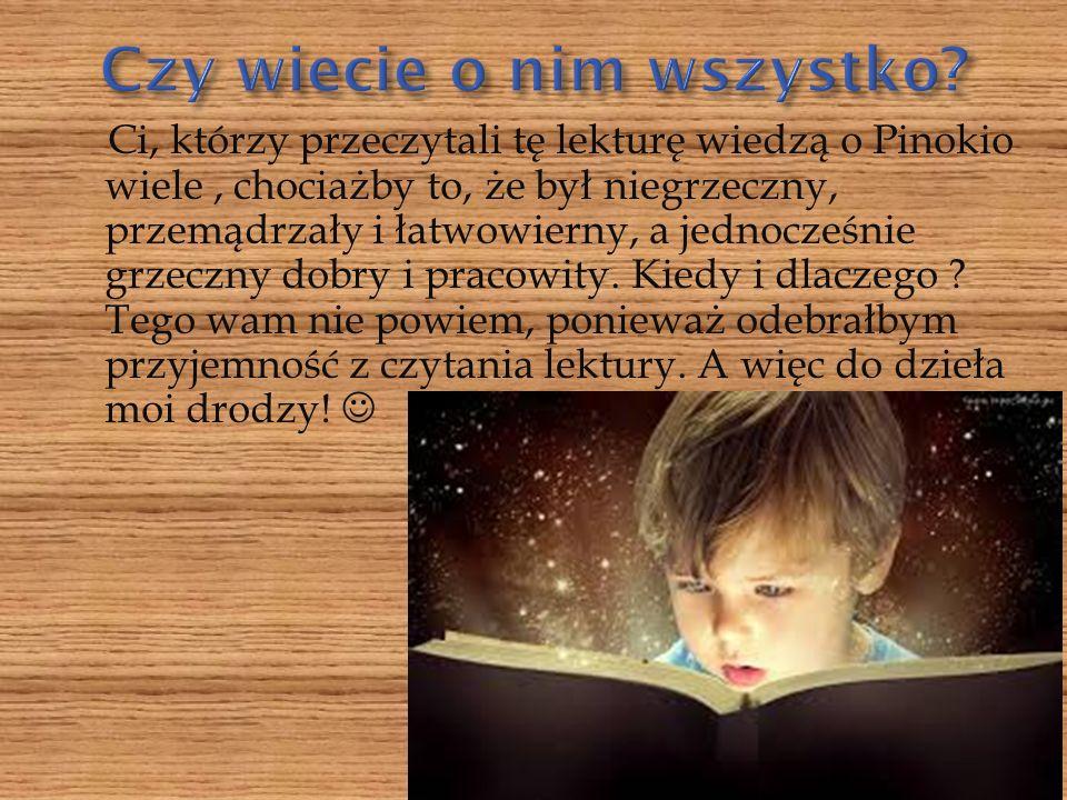 Czy myślicie, że lektura,,Pinokio jest taka sama jak inne.