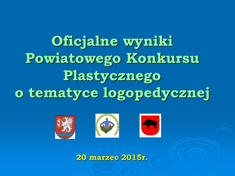 Oficjalne wyniki Powiatowego Konkursu Plastycznego o tematyce logopedycznej 20 marzec 2015r.