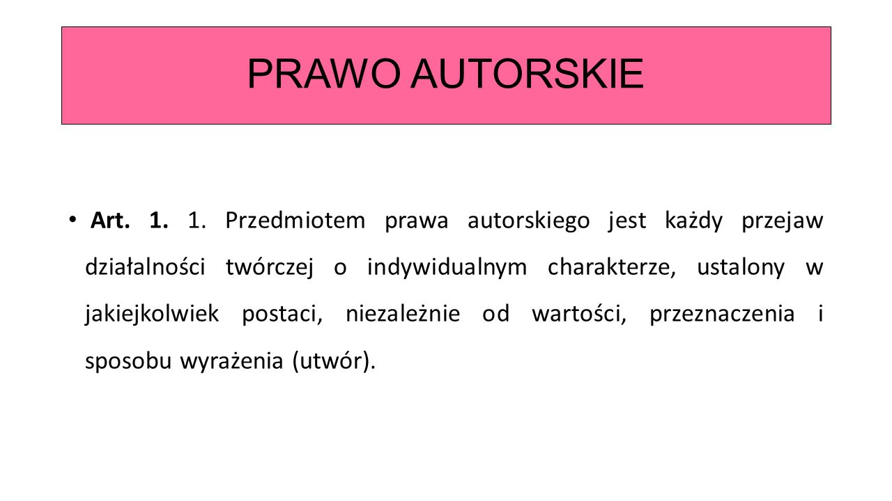 PRAWO AUTORSKIE Art. 1. 1.