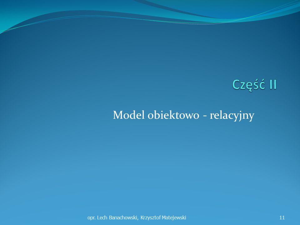 Model obiektowo - relacyjny opr. Lech Banachowski, Krzysztof Matejewski11