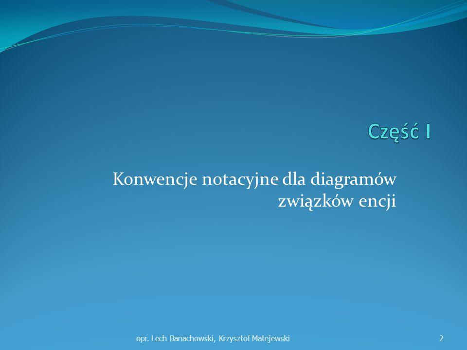 Konwencje notacyjne dla diagramów związków encji opr. Lech Banachowski, Krzysztof Matejewski2
