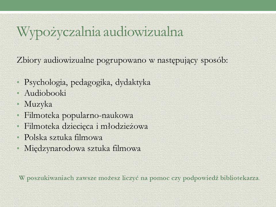 Wypożyczalnia audiowizualna Zbiory audiowizualne pogrupowano w następujący sposób: Psychologia, pedagogika, dydaktyka Audiobooki Muzyka Filmoteka popularno-naukowa Filmoteka dziecięca i młodzieżowa Polska sztuka filmowa Międzynarodowa sztuka filmowa W poszukiwaniach zawsze możesz liczyć na pomoc czy podpowiedź bibliotekarza.