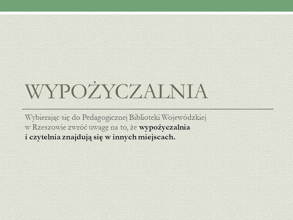 Zapraszamy do Wypożyczalni Pedagogicznej Biblioteki Wojewódzkiej w Rzeszowie.