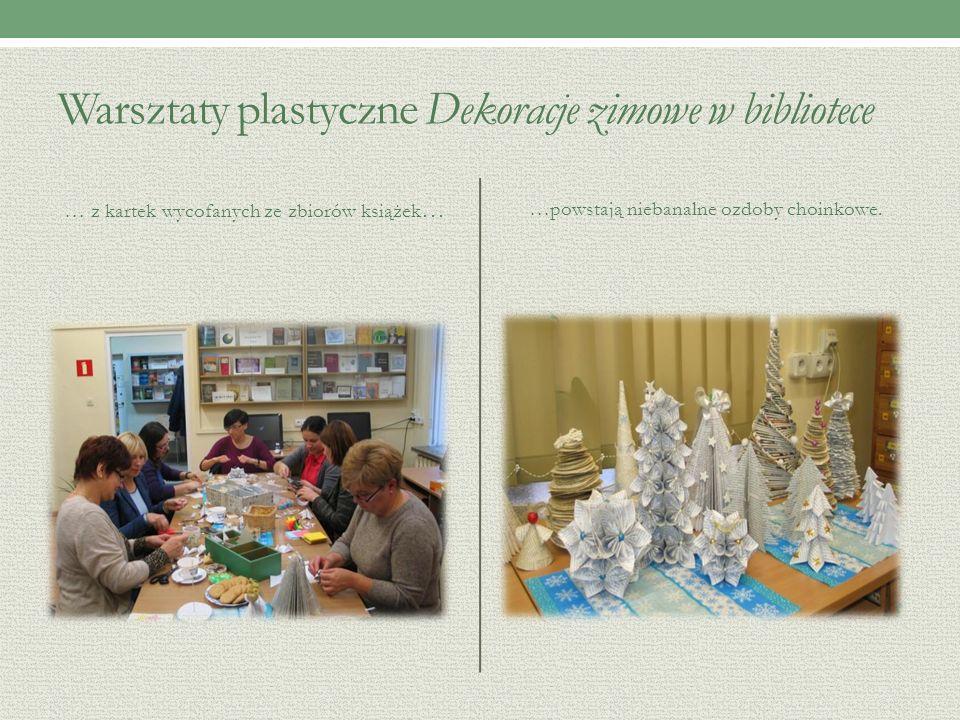 Warsztaty plastyczne Dekoracje zimowe w bibliotece … z kartek wycofanych ze zbiorów książek … …powstają niebanalne ozdoby choinkowe.