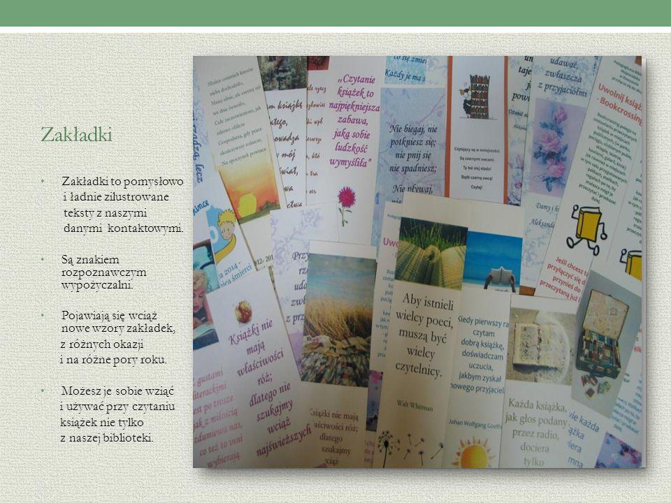 Zakładki Zakładki to pomysłowo i ładnie zilustrowane teksty z naszymi danymi kontaktowymi.