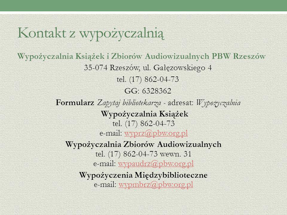 Kontakt z wypożyczalnią Wypożyczalnia Książek i Zbiorów Audiowizualnych PBW Rzeszów 35-074 Rzeszów, ul.