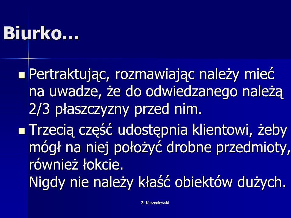 Z. Korzeniewski Biurko… Pertraktując, rozmawiając należy mieć na uwadze, że do odwiedzanego należą 2/3 płaszczyzny przed nim. Pertraktując, rozmawiają
