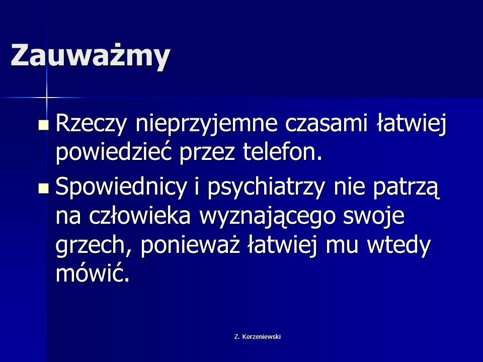 Z.Korzeniewski Zachowanie dystansu W stosunku do: nieznanych, niebezpiecznych osób.