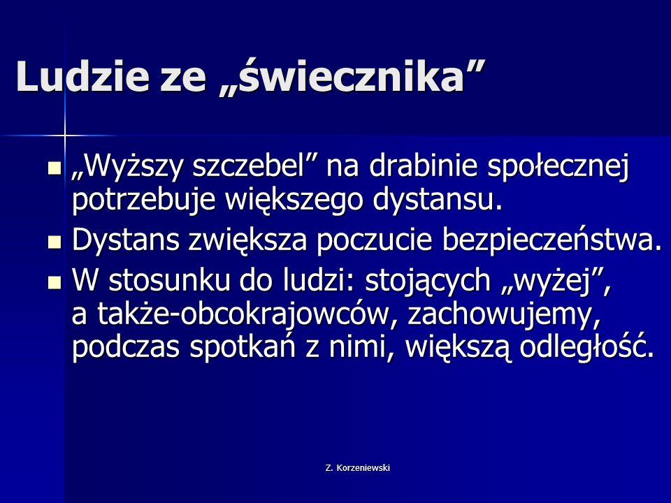 """Z. Korzeniewski Ludzie ze """"świecznika"""" """"Wyższy szczebel"""" na drabinie społecznej potrzebuje większego dystansu. """"Wyższy szczebel"""" na drabinie społeczne"""