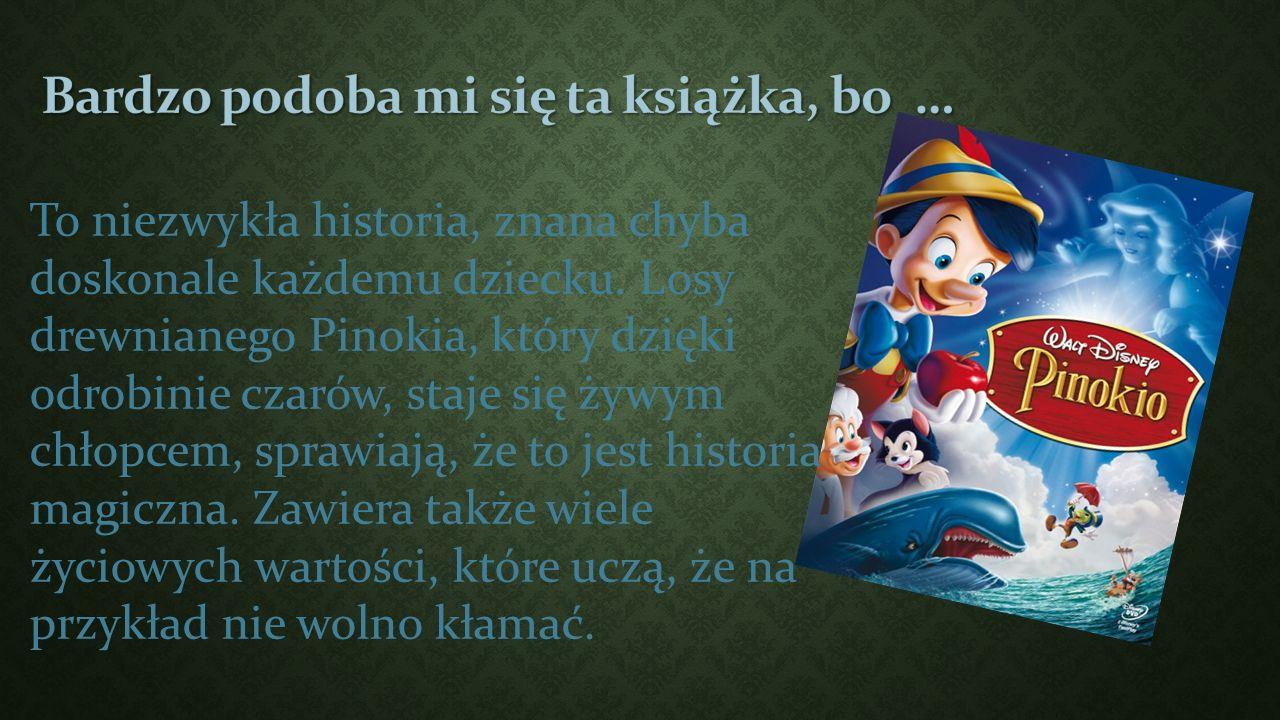 To niezwykła historia, znana chyba doskonale każdemu dziecku. Losy drewnianego Pinokia, który dzięki odrobinie czarów, staje się żywym chłopcem, spraw
