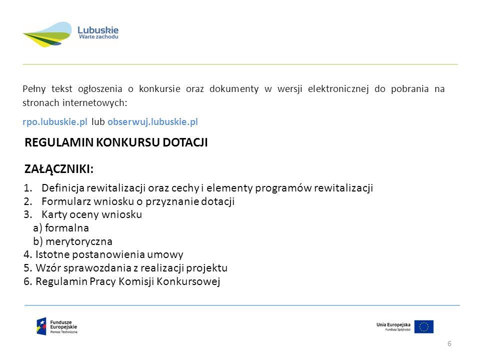 Pełny tekst ogłoszenia o konkursie oraz dokumenty w wersji elektronicznej do pobrania na stronach internetowych: rpo.lubuskie.pl lub obserwuj.lubuskie