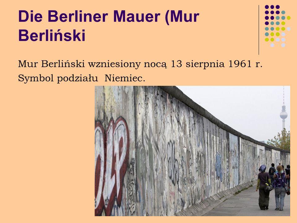Die Berliner Mauer (Mur Berliński Mur Berliński wzniesiony nocą 13 sierpnia 1961 r. Symbol podziału Niemiec.