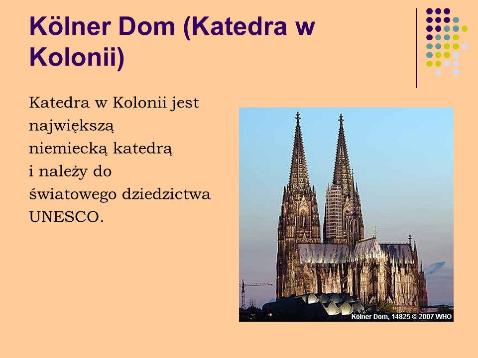 Kölner Dom (Katedra w Kolonii) Katedra w Kolonii jest największą niemiecką katedrą i należy do światowego dziedzictwa UNESCO.