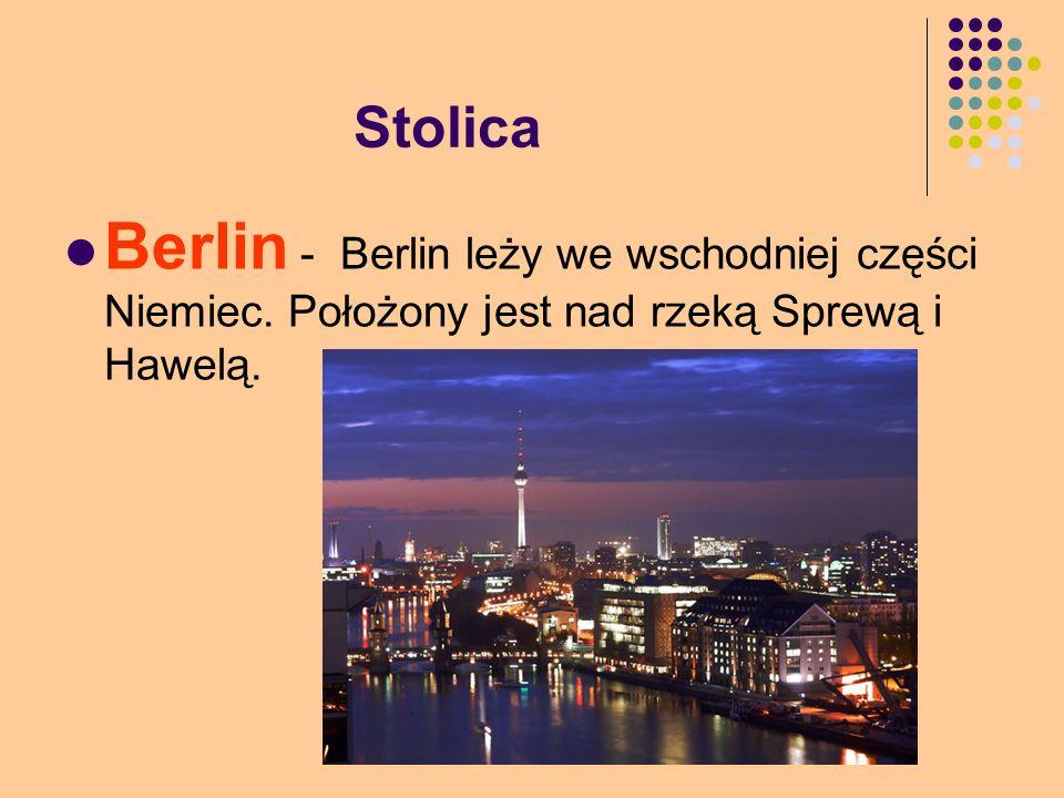 Stolica Berlin - Berlin leży we wschodniej części Niemiec. Położony jest nad rzeką Sprewą i Hawelą.