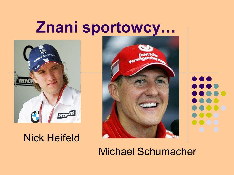 Znani sportowcy… Nick Heifeld Michael Schumacher