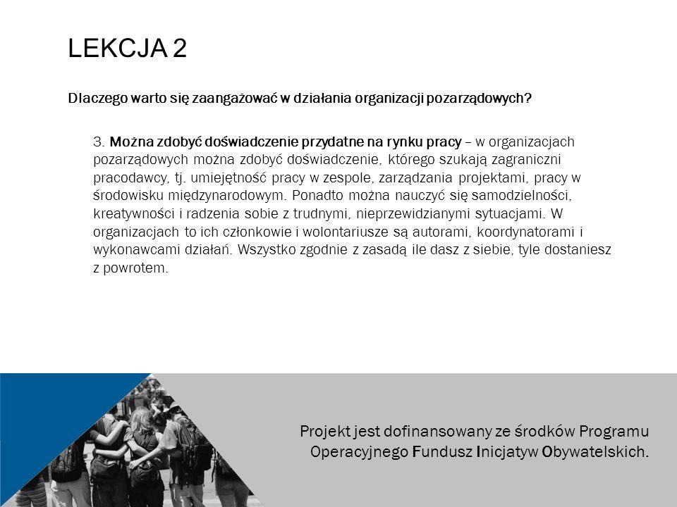 LEKCJA 2 Dlaczego warto się zaangażować w działania organizacji pozarządowych? 3. Można zdobyć doświadczenie przydatne na rynku pracy – w organizacjac