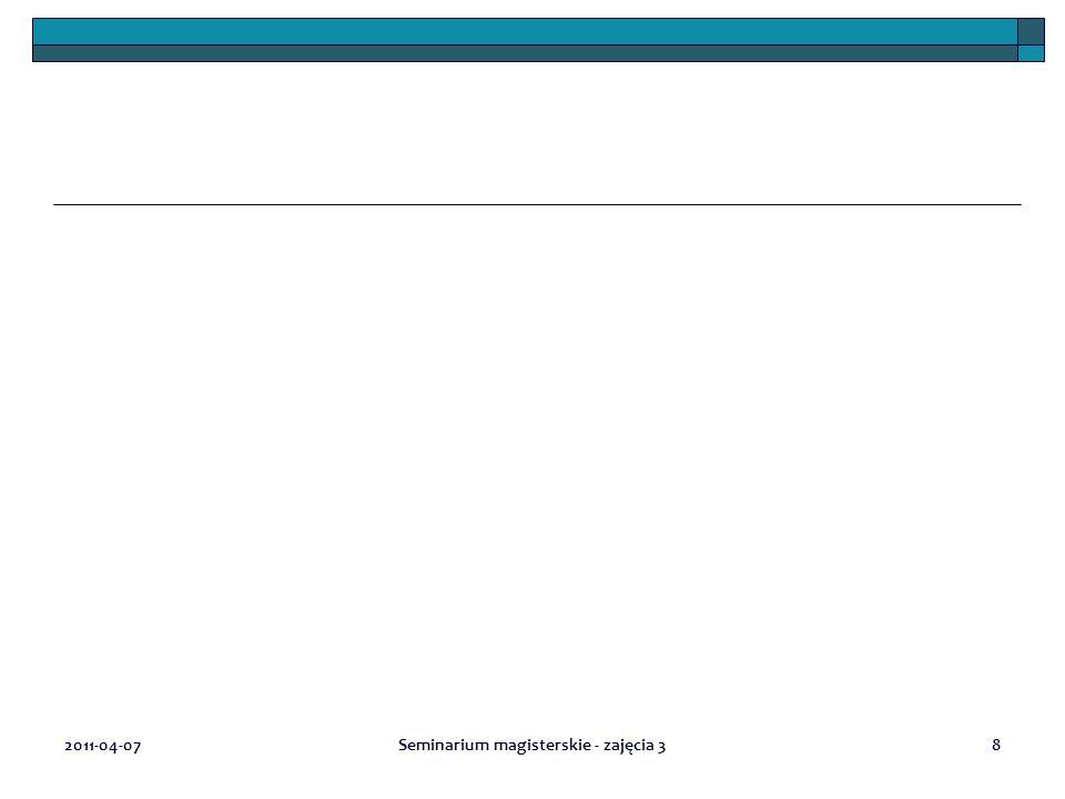 2011-04-07Seminarium magisterskie - zajęcia 38