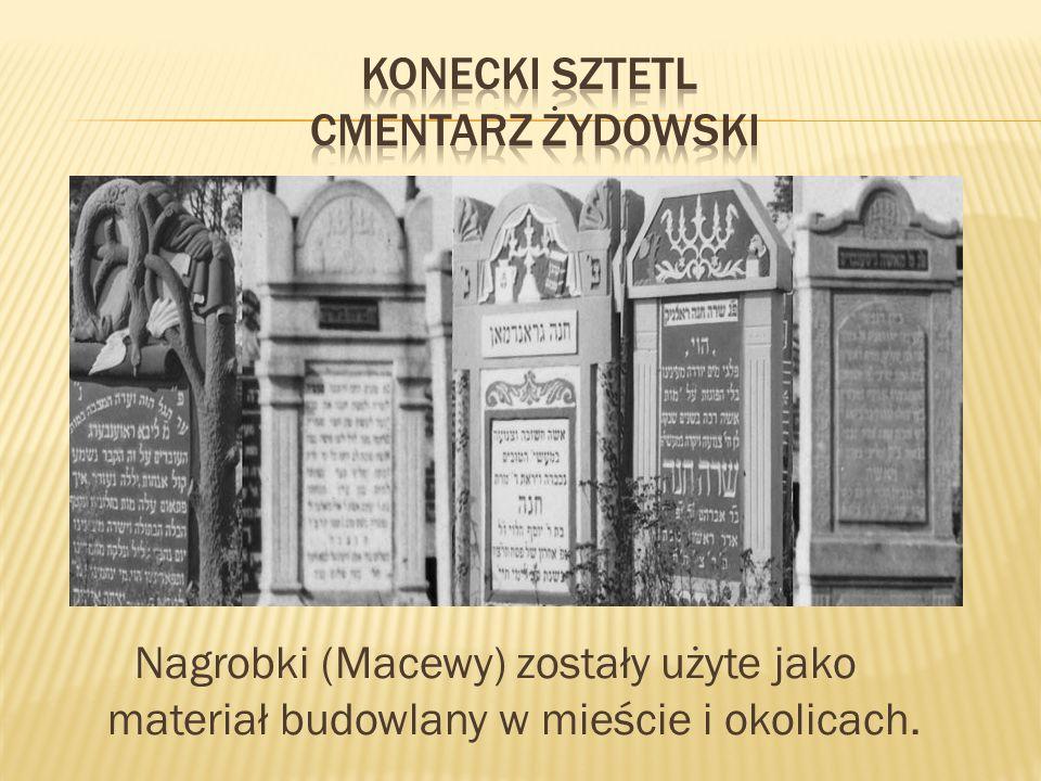 Nagrobki (Macewy) zostały użyte jako materiał budowlany w mieście i okolicach.