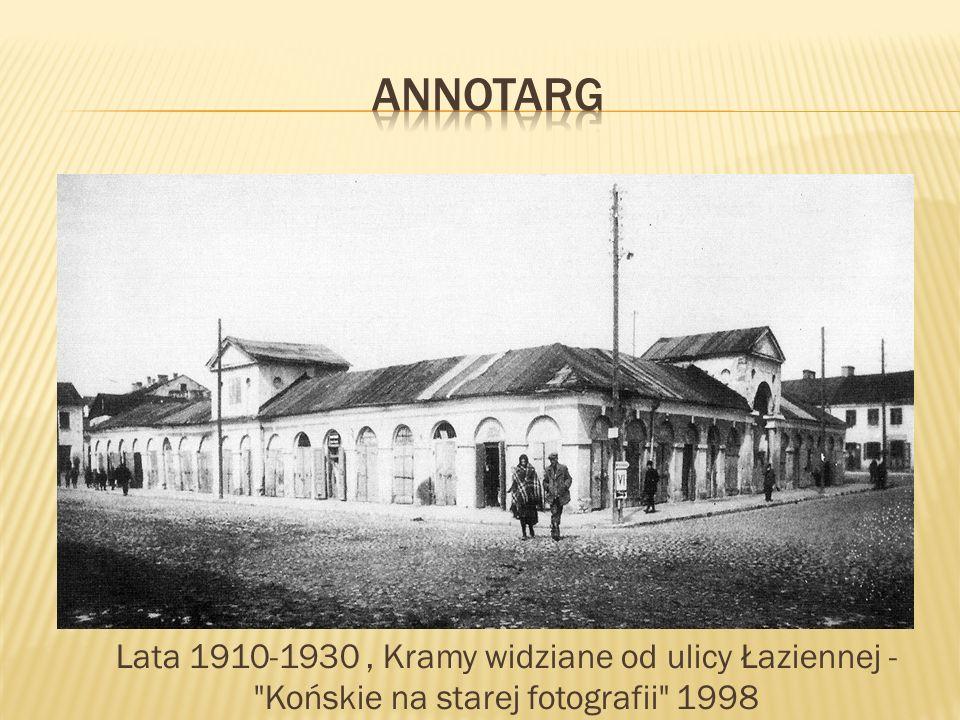Lata 1910-1930, Kramy widziane od ulicy Łaziennej -