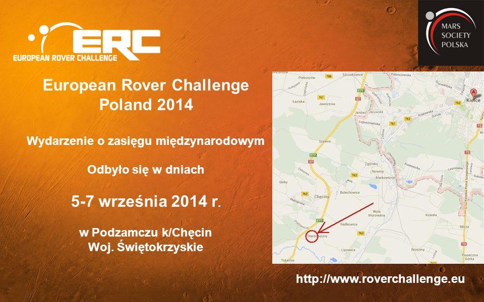 European Rover Challenge Poland 2014 Wydarzenie o zasięgu międzynarodowym Odbyło się w dniach 5-7 września 2014 r.