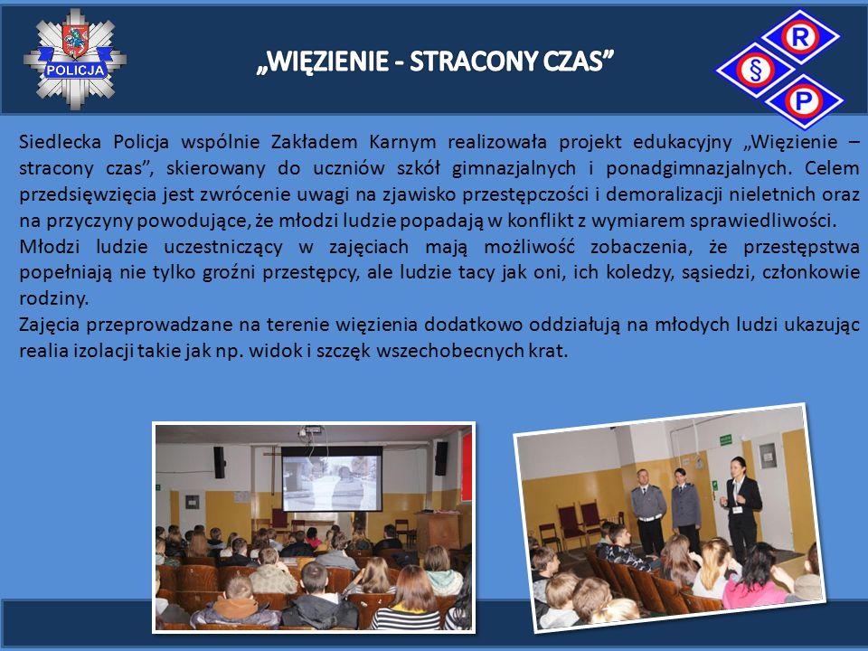"""Siedlecka Policja wspólnie Zakładem Karnym realizowała projekt edukacyjny """"Więzienie – stracony czas , skierowany do uczniów szkół gimnazjalnych i ponadgimnazjalnych."""