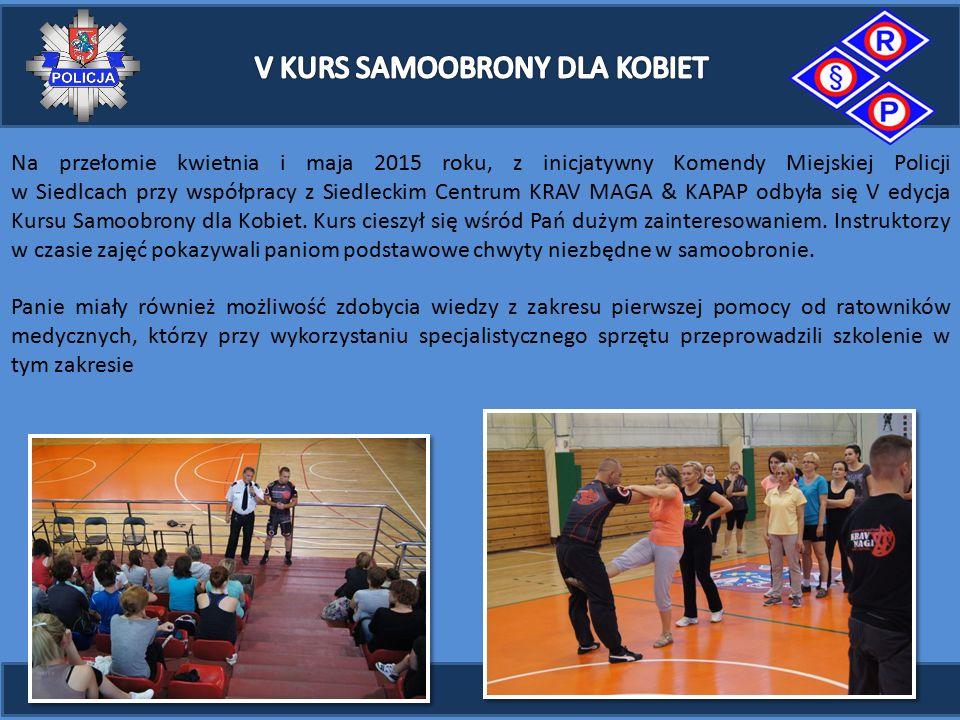Na przełomie kwietnia i maja 2015 roku, z inicjatywny Komendy Miejskiej Policji w Siedlcach przy współpracy z Siedleckim Centrum KRAV MAGA & KAPAP odbyła się V edycja Kursu Samoobrony dla Kobiet.