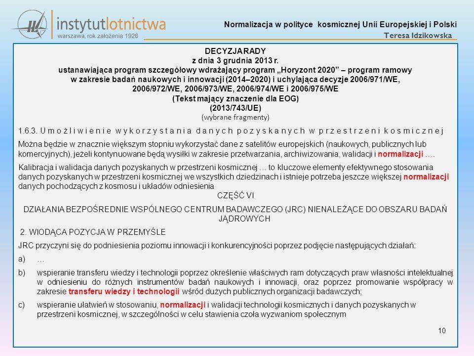 Normalizacja w polityce kosmicznej Unii Europejskiej i Polski Teresa Idzikowska DECYZJA RADY z dnia 3 grudnia 2013 r. ustanawiająca program szczegółow