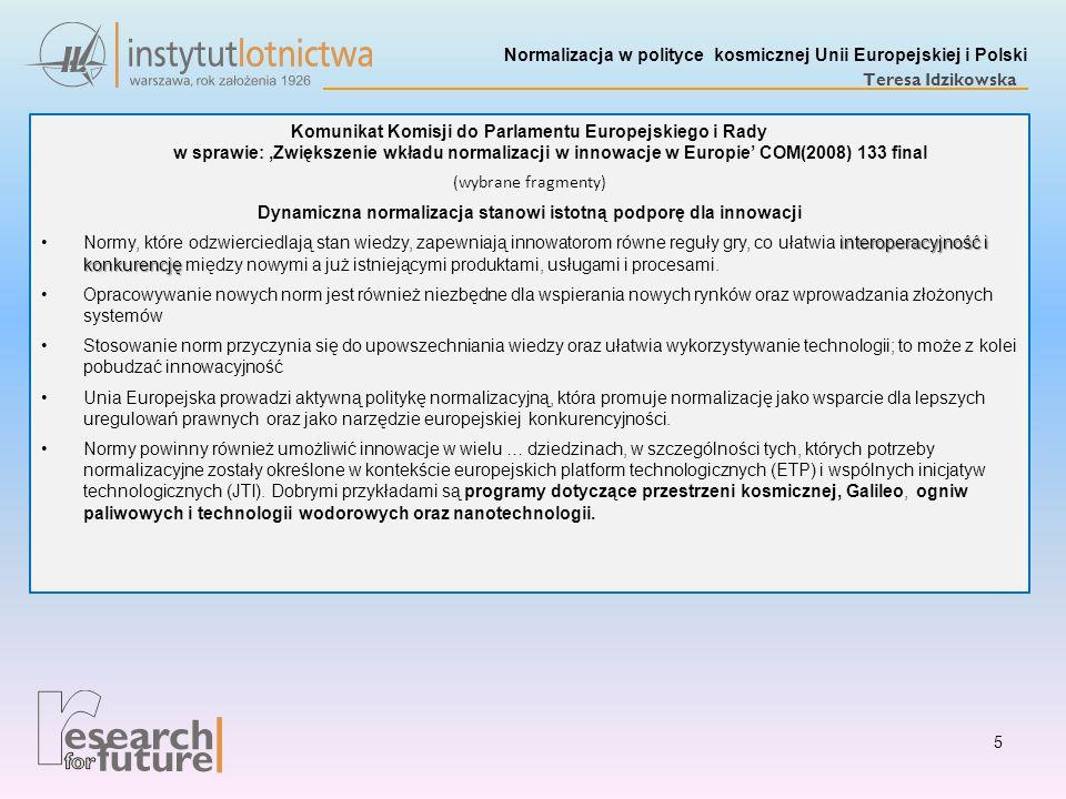Normalizacja w polityce kosmicznej Unii Europejskiej i Polski Teresa Idzikowska Komunikat Komisji do Parlamentu Europejskiego i Rady w sprawie: 'Zwięk