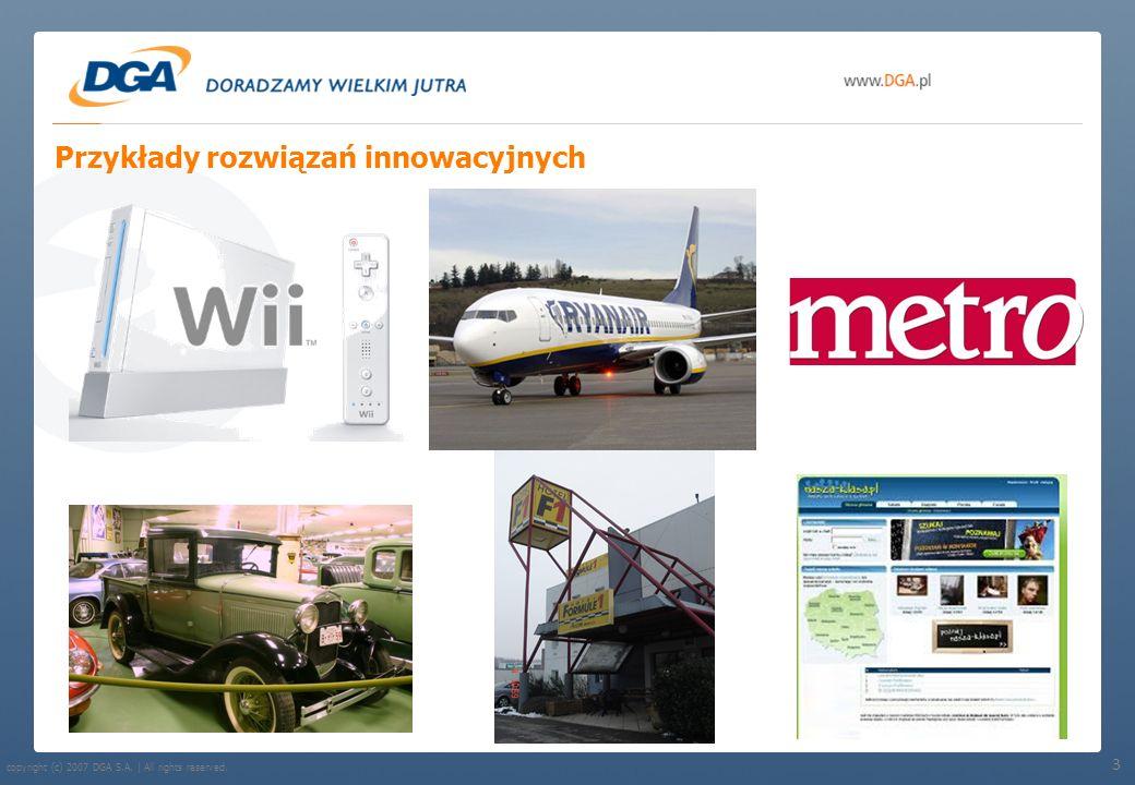 copyright (c) 2007 DGA S.A. | All rights reserved. Przykłady rozwiązań innowacyjnych 3