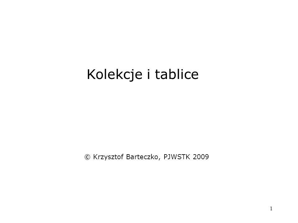 1 Kolekcje i tablice © Krzysztof Barteczko, PJWSTK 2009