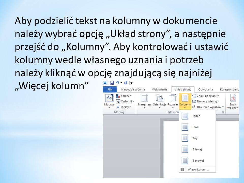 """Aby podzielić tekst na kolumny w dokumencie należy wybrać opcję """"Układ strony , a następnie przejść do """"Kolumny ."""