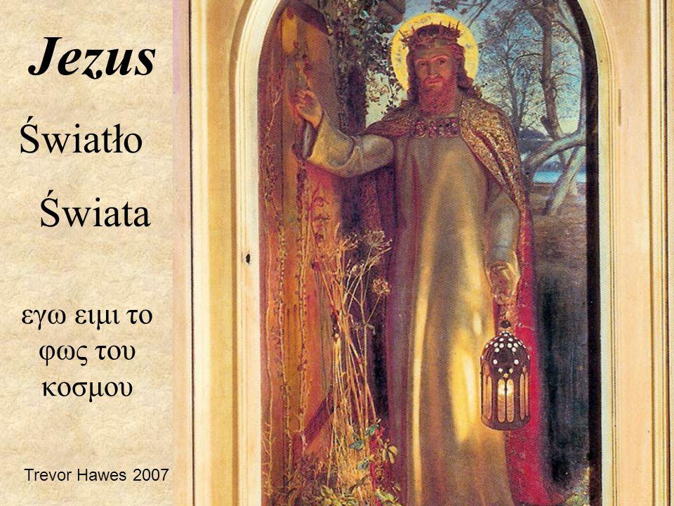 εγω ειμι το φως του κοσμου Jezus Światło Świata Trevor Hawes 2007